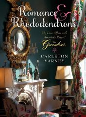 The Greenbrier Romance & Rhododendrons by Carleton Varney